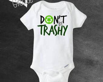 Don't be Trashy bodysuit