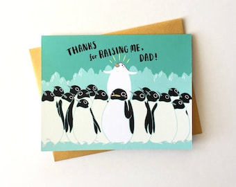 """Father's Day Card - """"Thanks for Raising Me"""" - emperor penguin Dad"""