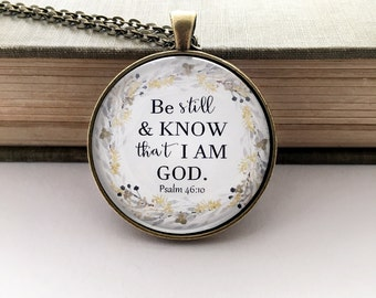 Be still & know that I am God necklace - Psalm 46:10 necklace - be still pendant - glass pendant necklace - Bible verse necklace - Scripture
