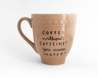 Koffiemok | Cafeïne mok | Grote mok | Upcycled mok | Grappige mok | Citeer mok | Cadeau idee | Keramische koffie mok | Vaderdag cadeau