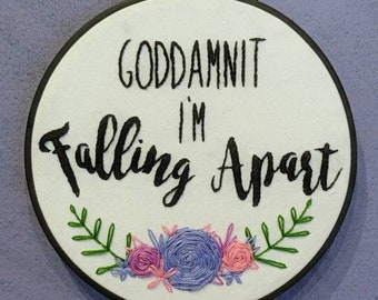 """Off with their heads - Godamnit I'm Falling Apart - 6"""" embroidery hoop"""