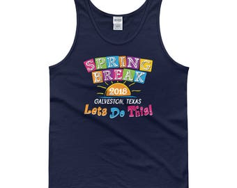 Galveston Texas Spring Break 2018 Tank Tops, Let's Do This Summer Vacation  18 Tank Tops