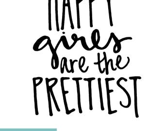 Happy Girls are the Prettiest Hand-Lettered Wall Decor - Printable - Digital Download