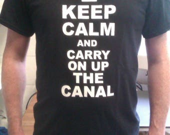 Keep Calm and carry on up the canal T shirt