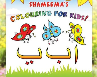 Shameema's Colouring For Kids! Arabic Alphabet Colouring Book for Children (Arabic Activity Book for Kids, Muslim Colouring Book)