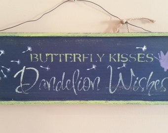BUTTERFLY KISSES, Dandelion Wishes sign