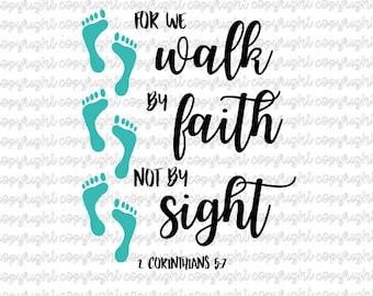 For we walk by faith and not by sight SVG - cut file - silhouette - cameo - cricut - faith - footprints