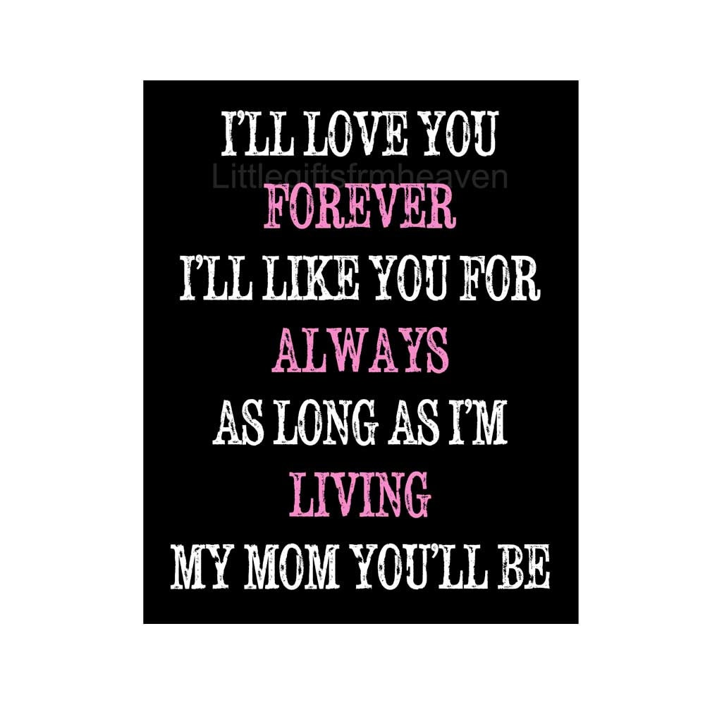 I Love You Forever I Like You For Always Quote My Mom Print Love You Forever Like You For Always Mother