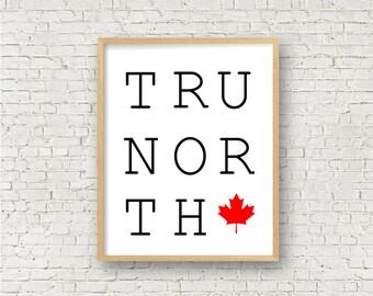 Canada True North Digital Art Print // Canada Day Tru North Strong Printable // Instant Digital Decor // Maple Leaf // Canadian Wall Sign