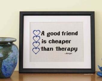 Friends are Cheaper than Therapy -  Funny, friendship cross stitch pattern PDF, humourous, easy, suitable for beginners, by keenstitch