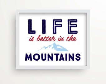 Life is better in the mountains, cabin decor, rustic, holiday gift, cottage, wall decor, instant download, cottage decor, cabin art, ski art