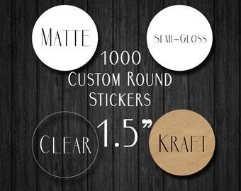 "1000 1.5"" Custom Stickers - Custom Clear Gloss Sticker - Custom Kraft Sticker - Logo Stickers - Clear Labels - Kraft Labels"