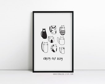 crazy cat lady, cat print, cat lover gift, black and white print