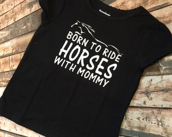 Born To Ride Horses With Mommy