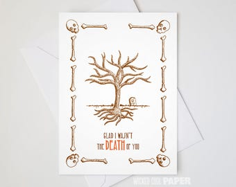 Death of You Greeting Card - Father's Day - Mother's Day - Unisex Parent or Guardian Thank You Card - Teacher Thank You Card