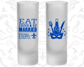 Eat Drink and Be Married, Frosted Tall Shot Glasses, Nola Wedding, Mardi Gras Wedding, Fleur De Lis (420)