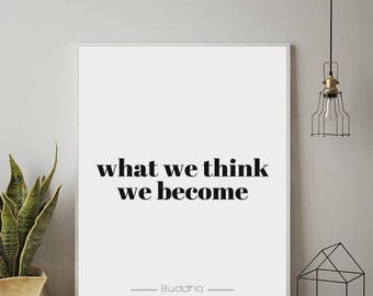 Buddha Quote, What We Think, We Become, Buddha Poster, Typography, Quote Prints, Wall Decor, Instant Download,