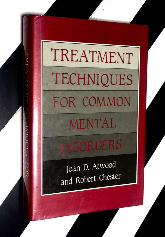 Treatment Techniques for Common Mental Disorders by Joan D. Atwood and Robert Chester (1987) hardcover book