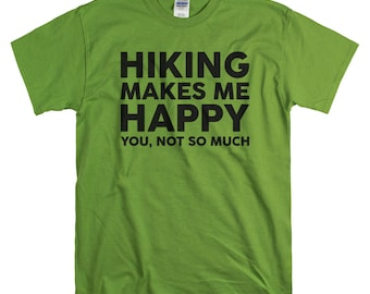 Hiking Gift for Men - Hiking T Shirt - Nature Lover Gift for Hiker - Hiking Makes Me Happy Tshirt - Nature Gifts