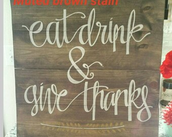 Hand-painted, wooden sign-'Eat, Drink & Give Thanks'
