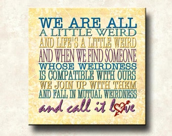 Love is Weird Contemporary Gallery Wrapped Canvas 18x18 We are all a little Weird Dr. Seuss