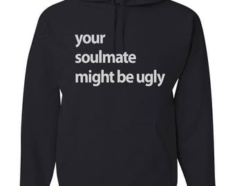 Your Soulmate Might Be Ugly