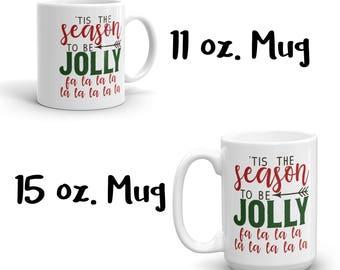 Tis the Season to be Jolly Mug, Holiday Mug, Christmas Mug, Holiday Gift, Gag Gift, White Elephant, Gift Exchange, Fa La La La La Mug