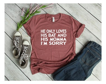 He Only Loves - His Bat and His Momma - Shirts For Moms - Sports Mom Shirts - Cool Mom Shirts - Baseball Mom Shirt - Baseball Life