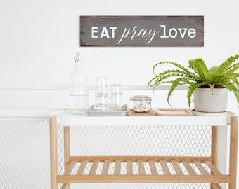 Eat Pray Love Wood Sign