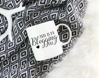 This Is My Blogging Mug, Blogger, Blogging, Gift, Present, Gift for Blogger, Blog Gift, Gift for Her, Coffee Mug, Custom Mug, Blogging Mug