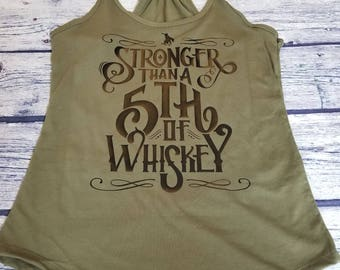 Stronger Than A 5th Of Whiskey Womens Gathered Racerback Tank, Womens Tank Top, Whiskey Shirt, Country Shirt, Whiskey Drinkers Tank Top