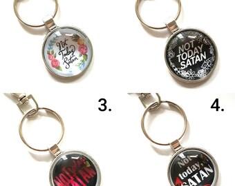 Not Today Satan Novelty keyring- choice of 4 designs