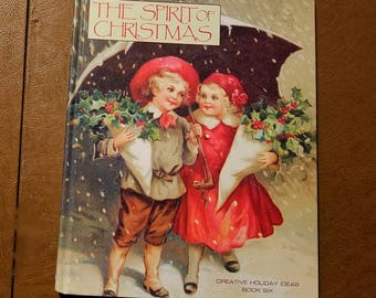 The Spirit of Christmas creative holiday ideas book six by Leisure Arts