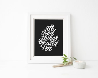 Wild and Free - 8x10 Screenprint on Black Paper | Hand Lettering | Quote Print | Black and White | Wall Art | Home Decor | Nature Print