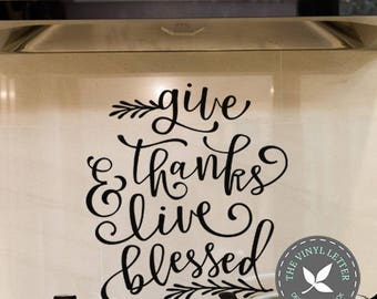 Give Thanks Live Blessed | Vinyl Wall Home Decor Decal Sticker