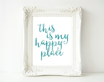 Printable Wall Art, This is My Happy Place quote, home decor printable, typography quote, happy home printable instant digital download