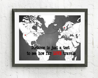 Long Distance Love, Personalized Map Print, Distance Is Just A Test To See How Far Love Travels, Map With Heart, World Map Gift, Map Art