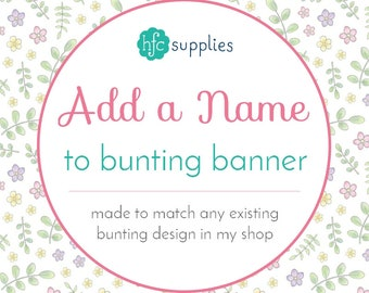 Add A Name / Age / Custom Text to any printable bunting banner in my shop