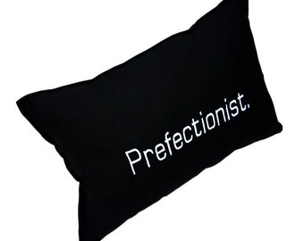 Perfectionist Funny Black Cotton Embroidered Pillow