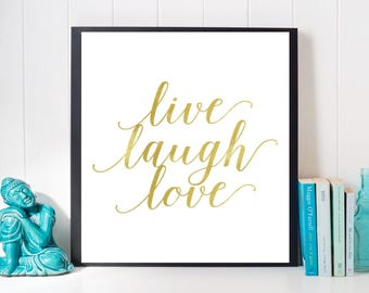 Live Laugh Love Print, Printable Quote, Gold Foil Print, Digital Print, Motivational Art, Inspirational Art, Dorm art, Wall decor, Prints