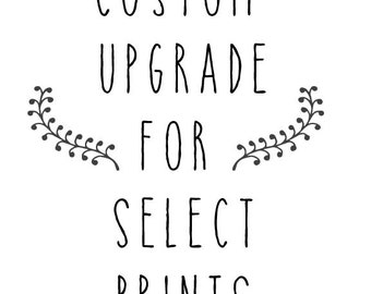 Custom Upgrade for Select Prints by Mad Kitty Media