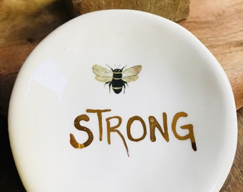 Bee STRONG in gold On Handmade Ceramic Dish for Rings or Spoon Rest