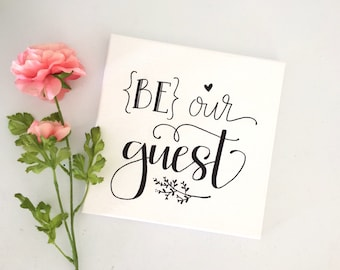 Be Our Guest Freehand Lettered Canvas, Wall Art, Home Decor, Guest Bedroom