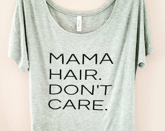 Mama Hair Don't Care Tshirt