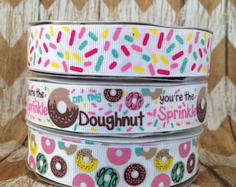 "USDR 7/8"" You are the sprinkle on my doughnut grosgrain ribbon"