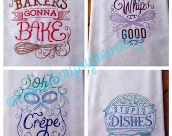 Set of 4 Baking Towels, Embroidered tea towel, dish towels, Bakers's gonna bake, Whip it good, Oh Crepe, Stupid Dishes
