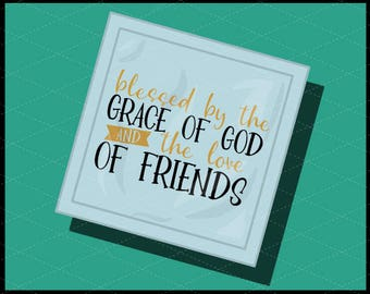CLN0730 BLessed by the grace of God and the Love of Friends SVG DXF Ai Eps PNG Vector Instant Download Commercial Cut File Cricut Silhouette