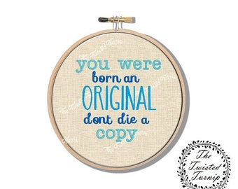 Machine Embroidery Design Be Original Wall Art Original Digital File Instant Download 4x4 Hoop Finished Design Fits 6 Inch Round Frame