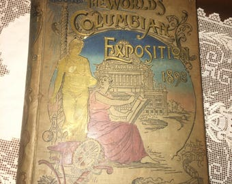 Antique BOOK The world's Columbian exposition book Chicago 1893 J.W.Ziegler Fair