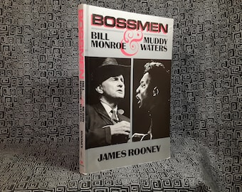 Bossmen  Bill Monroe and Muddy Waters rare softcover book 1991 by James Rooney, Bluegrass and Blues music legends
